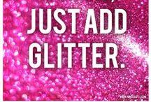 Sparkle, Glitter, Glow!
