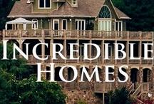 INCREDIBLE HOMES / Unusual but unique!