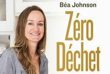 "Bea Johnson ""Zero Waste Home"""