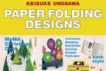 Keisuke Unosawa  PAPER FOLDING DESIGNS (ウノサワケイスケ  ペーパーワークス) / The first comprehensive collection of design works by Keisuke Unosawa, who have contributed many POP-UP greeting cards to MOMA, The Museum of Modern Art in New York.