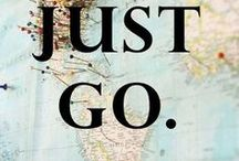 Mottos / Quotes to live by and inspire travel.