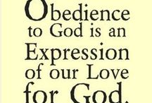 Obedience / Obedience to Christ is the highest form of worship. Jesus says if you love me you will obey my commandments.