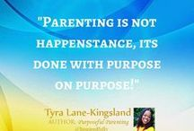 Parenting / Inspiring the influencers in a child's life.
