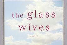 The Glass Wives, St. Martin's Press, 5-14-13 / Images of things you'll find in my debut novel, The Glass Wives, published May 14, 2013 by St. Martin's Griffin.