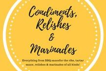 Condiments & Relishes / Everything from barbecue sauce for the ribs to tartar sauce for the fish, tasty homemade relishes and the best marinades!