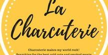 La Charcuterie / Everyone says money makes the world go 'round but in my world, it's la charcuterie!  All manner of charcuterie from pâtés, rillettes and gallantines to sausages, head cheese, wurst and endless cold cuts and smoked meats.