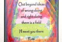 Rumi / Quotes and Inspiration of Rumi