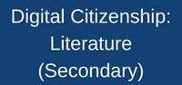 Digital Citizenship: Literature (Secondary)
