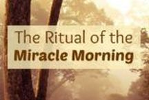 Miracle Mornings / The Miracle Morning - Hal Elrod has given us a blueprint for how to start our days successfully. Whether you follow his example or tailor it to suit your personality and life... there's no doubt it's THE best way to start your day.