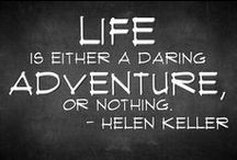 "Spark Your Sense of Adventure / Helen Keller says it best, ""Life is either a daring adventure or nothing at all."" Why not make yours an adventure!  #LifetotheFullest #GotAdventure"