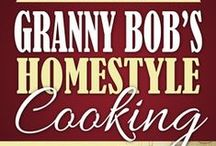 Granny Bob's Homestyle Cooking / Southern recipes from Kelly Baugh's book, Granny Bob's Homestyle Cooking as well as other great southern recipes.