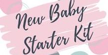 New baby starter kit / Everything you need, that I wish I'd known about from the beginning, for a new baby.