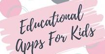 Educational Apps For Kids / Educational apps for kids to keep them entertained and help them learn at the same time.
