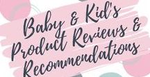 Baby, Toddler & Kid's Products - Reviews & Recommendations / Reviews and recommendations for products for babies, toddlers and kids.