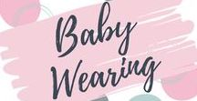 Baby Wearing / Tips for how to use carriers for baby wearing.