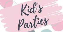 Children's Parties / Ideas and tips for planning and organising a great kid's party for your child's birthday.