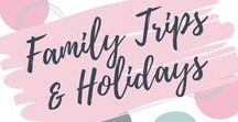 Family Trips & Holidays / Ideas for family trips and holidays.