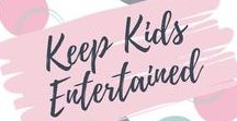 Keep Little Ones Entertained / Tips, tricks and hacks to keep your kids busy and entertained at home, in the car and out and about.