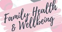 Family Health & Well Being / Tips and advice to keep your family healthy.