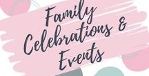 Family Celebrations & Events / Ideas for family celebrations and events such as birthdays, Christmas, Easter, Mother's Day, Father's Day & more.