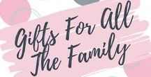Gifts For All The Family / Gift ideas for all of the family.