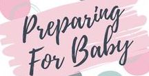 Preparing For Baby / Whether you are pregnant or trying to conceive, this board is for everything that you would need to prepare for your baby.