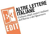 Altre Lettere Italiane / Collana degli autori italiani dell'Istria e del Quarnero