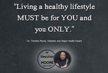 Chef Timothy Moore's Quotes / Chef Timothy Moore's best quotes about Wellness, Health, Nutrition, Motivation, Inspiration, Vegan, Diabetes Reversal, Illness, Plant Based Lyfestyle, and much more!