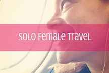 Solo Female Travel / Tips, resources, travel stories and more for the solo female traveler. / by d travels round