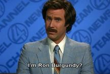 I'm Ron Burgundy? / After all these years it still never fails to make me laugh.  / by Sooper Geenous