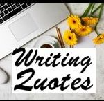 Writing Quotes / Quotes that inspire you to write . . . to dream . . . to do.