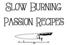 Slow Burning Passion / Recipes from Slow Burning Passion.