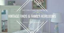 Vintage Decor / Decorating with vintage finds.