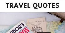 Travel Quotes / Words that inspire travel, near and far.
