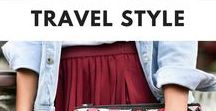 Travel Tips: Fashion / Effortless style for exploring.