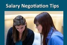 Salary Negotiation Tips / Earning what you worth means you have to negotiate. It's not only acceptable, it's expected. This board shares my tips on salary negotiation.