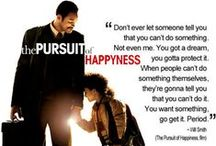 Pursuit of Happyness / Quotes on living a happy life. Things I need to remember. I spelled the word wrong in the board title because of the movie with Will Smith. True story and a wonderful inspiration because he never gave up. If you haven't seen it, rent it. / by Lashell Collins