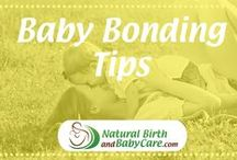 Baby Bonding Tips / How to build a strong bond with your baby!