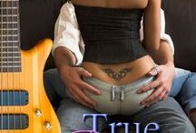 Book: True Romance / Images of the people & things that inspired me while writing the first book in the True Romance Rocker Series.