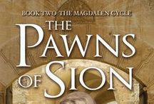 The Pawns of Sion (Book Two: The Magdalen Cycle) / Published February 18, 2015