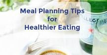 Meal Planning Tips for Healthier Eating / This board is full of healthy eating tips to step up your meal planning game.