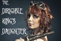 The Dirigible King's Daughter: A Steampunk romance / Research and inspiration for 'The Dirigible King's Daughter', a steampunk romantic adventure set in Whitby and York which is available to buy at  http://smarturl.it/TDKD