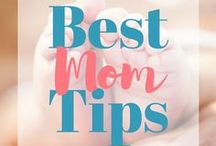 Best Mom Tips / Projects and tips to make mom life a little easier