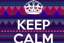 Keep Calm......... / by Ella Duffy
