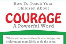 Courage! / Tools to build courageous kids!