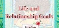 Life Goals and Relationship Goals / Inspiring Life Stories and Relationship Goals
