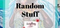 Random stuff / Anything and everything under the sun.   Random thoughts, blogs and mumbles!