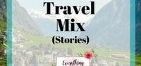 Travel Mix (Stories) / All sorts of different awesome travel stories!