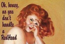 """Ginger Baby / """"Once in his life, every man is entitled to fall madly in love with a gorgeous redhead."""" - Lucille Ball"""