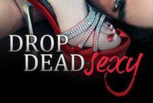 Drop Dead Sexy Novel